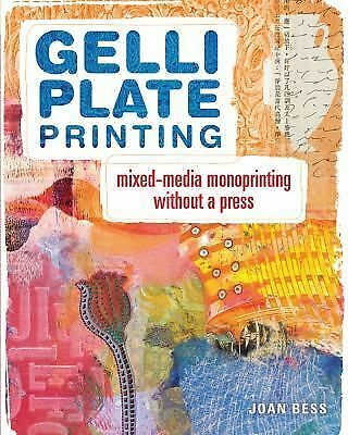 Gelli Plate Printing: Mixed-Media Monoprinting Without a Press by