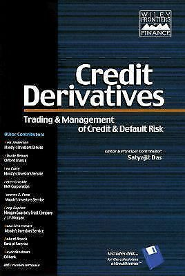 Credit Derivatives: Trading & Management of Credit & Default Risk (Wiley Fronti