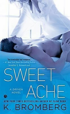 Sweet Ache: A Driven Novel, Bromberg, K., Acceptable Book