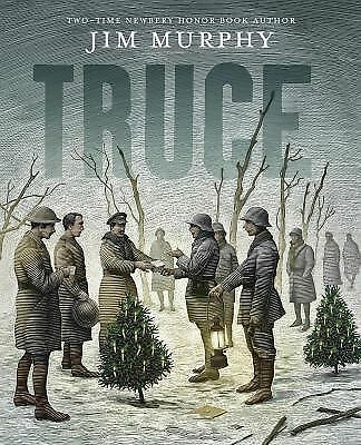 Truce: The Day the Soldiers Stopped Fighting by Murphy, Jim