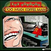 Too Much Coffee Man by Dorough, Bob