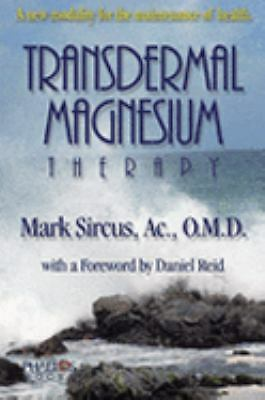 Transdermal Magnesium Therapy, Mark Sircus, Acceptable Book