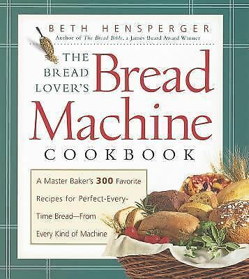 The Bread Lover's Bread Machine Cookbook, Beth Hensperger, Acceptable Book