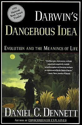 DARWIN'S DANGEROUS IDEA: EVOLUTION AND THE MEANINGS OF LIFE, Daniel C. Dennett,