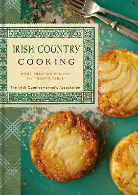 Irish Country Cooking: More than 100 Recipes for Today's Table, Carrigy, Aoife,