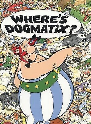 Where's Dogmatix? (Asterix) by Goscinny, Rene, Uderzo, Albert