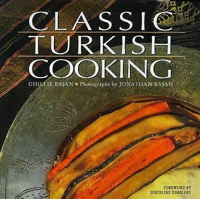 Classic Turkish Cooking by Basan, Ghillie