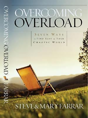 Overcoming Overload, Farrar, Mary, Farrar, Steve, Good Book
