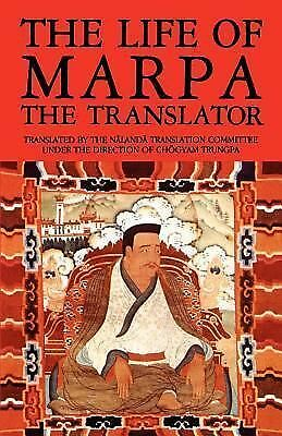 The Life of Marpa the Translator: Seeing Accomplishes All, Trungpa, Chogyam, Acc