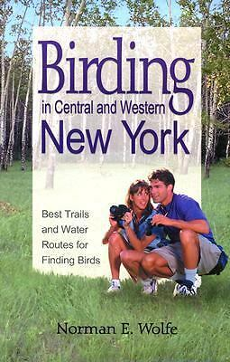 Birding in Central & Western New York : Best Trails & Water Routes for Finding B