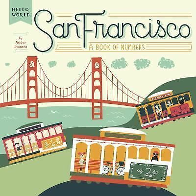 San Francisco: A Book of Numbers (Hello, World) - Evanson, Ashley - New Conditio