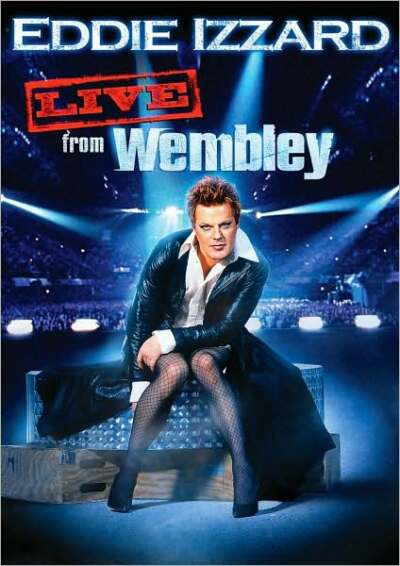 Eddie Izzard: Live from Wembley by Eddie Izzard