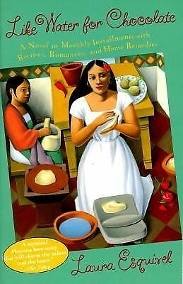 Like Water for Chocolate: A Novel in Monthly Installments with Recipes, Romances
