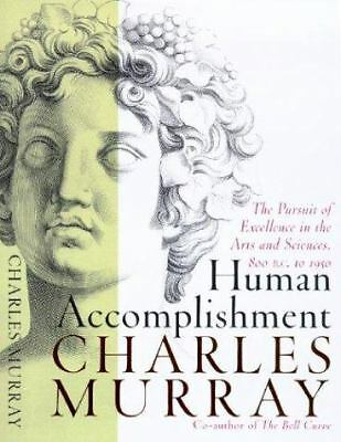 Human Accomplishment: The Pursuit of Excellence in the Arts and Sciences, 800 B.