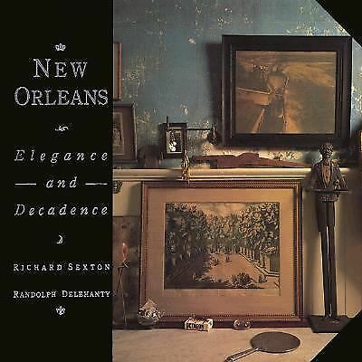 New Orleans: Elegance and Decadence by Delehanty, Randolph