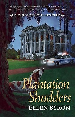 Plantation Shudders: A Cajun Country Mystery, Byron, Ellen, Good Book