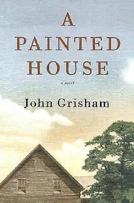 A Painted House by John Grisham (2001, Hardcover)