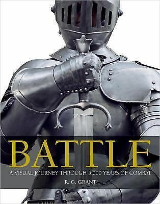 Battle: A Visual Journey Through 5,000 Years of Combat, R. G. Grant, Acceptable