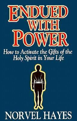 Endued With Power: How to Activate the Gifts of the Holy Spirit in Your Life, Ha