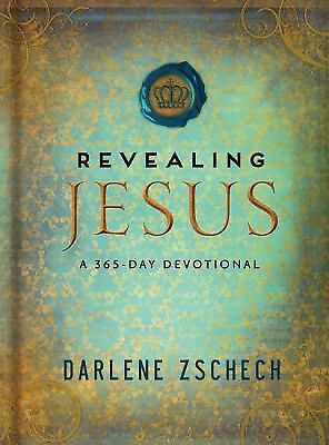 Revealing Jesus: A 365-Day Devotional, Zschech, Darlene, Good Book