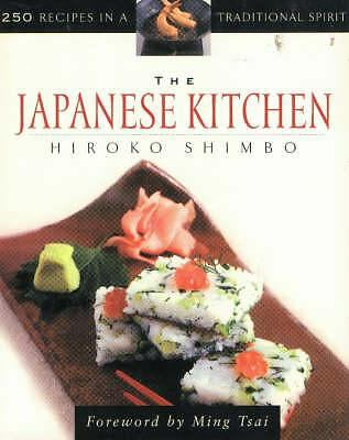 The Japanese Kitchen: 250 Recipes in a Traditional Spirit, Beitchman Shimbo, Acc