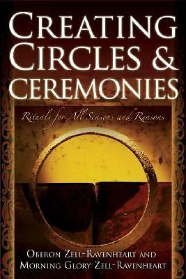 Creating Circles and Ceremonies, Morning Glory Zell-Ravenheart, Oberon Zell-Rave