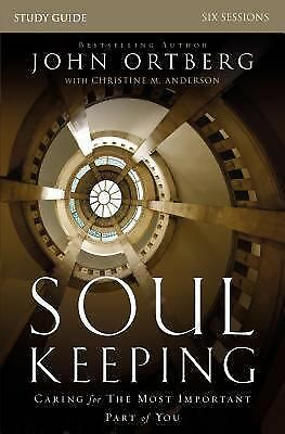 Soul Keeping Study Guide: Caring for the Most Important Part of You, Ortberg, Jo