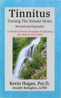 Tinnitus: Turning the Volume Down (Revised & Expanded) by Kevin Hogan, Jennifer