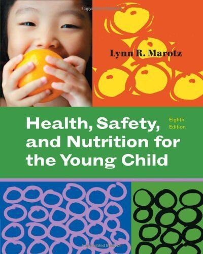 Health, Safety, and Nutrition for the Young Child (What's New in Early Childhood