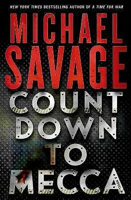 Countdown to Mecca: A Thriller by Savage, Michael