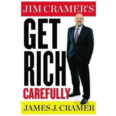 Jim Cramer's Get Rich Carefully by Cramer, James J.