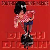 Ditch Diggin' by Southern Culture on the Skids