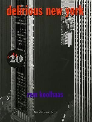 Delirious New York: A Retroactive Manifesto for Manhattan by Koolhaas, Rem
