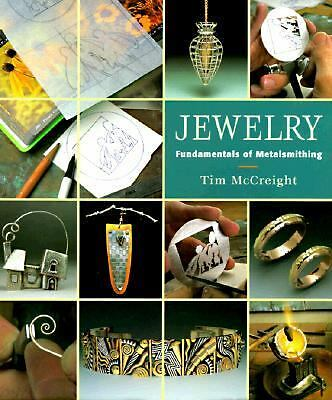 Jewelry: Fundamentals of Metalsmithing (Jewelry Crafts), Tim Mccreight, Good Boo