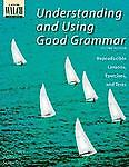 Understanding and Using Good Grammar:  Reproducible Lessons, Exercises, and Test