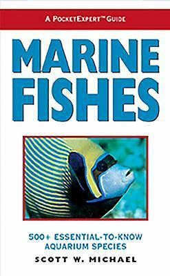 A PocketExpert Guide to Marine Fishes: 500+ Essential-To-Know Aquarium Species,