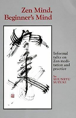 Zen Mind, Beginner's Mind: Informal Talks on Zen Meditation and Practice - Shunr