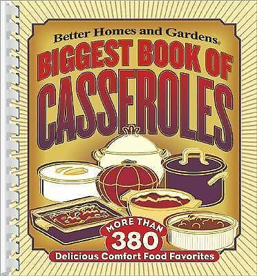 Better Homes and Gardens Biggest Book of Casseroles (Better Homes & Gardens), LA