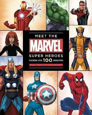 Meet The Marvel Super Heroes: Includes a Poster of Your Favorite Super Heroes!,