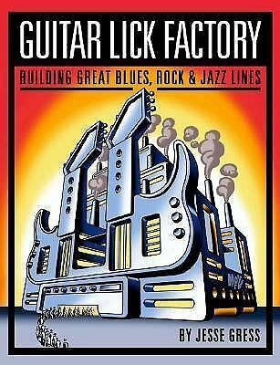 Guitar Lick Factory: Great Blues, Rock and Jazz Lines