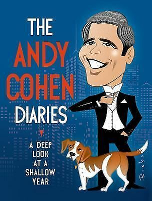 The Andy Cohen Diaries: A Deep Look at a Shallow Year, Cohen, Andy, Acceptable B