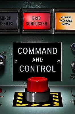 Command and Control: Nuclear Weapons, the Damascus Accident, and the Illusion of