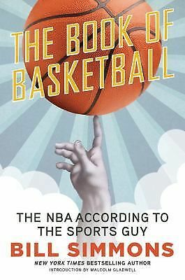 The Book of Basketball: The NBA According to The Sports Guy - Bill Simmons - Acc