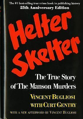 Helter Skelter: The True Story of the Manson Murders (25th Anniversary Edition),