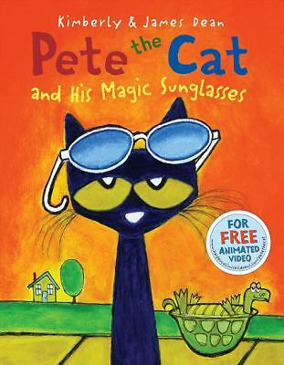 Pete the Cat and His Magic Sunglasses by Dean, James, Dean, Kimberly