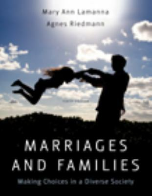 Marriages & Families: Making Choices in a Diverse Society by Mary Ann Lamanna