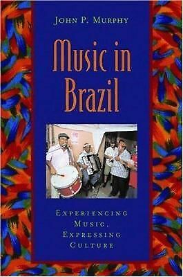 Music in Brazil: Experiencing Music, Expressing Culture Includes CD (Global Mus