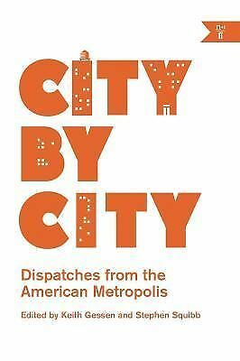 City by City: Dispatches from the American Metropolis by