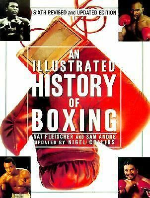 AN Illustrated History Of Boxing by Nat Fleischer, Sam Andre, Nigel Collins, Da