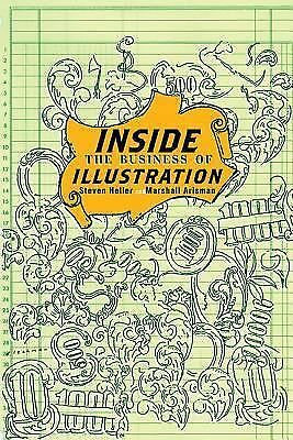 Inside the Business of Illustration by Arisman, Marshall, Heller, Steven